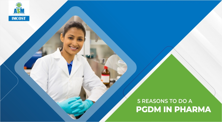 Reasons To Choose A PGDM in Pharmaceutical Management